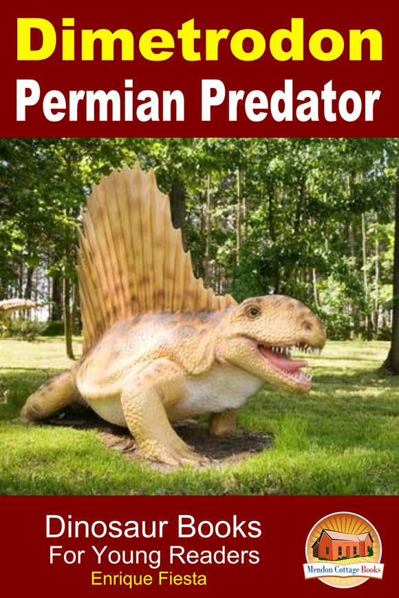 Dimetrodon Permian Predator-Dinosaur Books for Young Readers