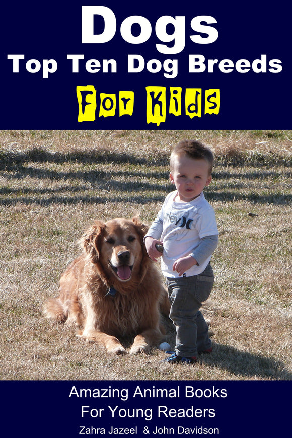 Dogs-Top Ten Dog Breeds-For Kids-Amazing Animal Books-For Young Readers