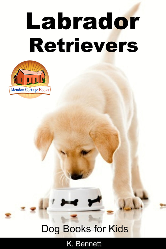 Labrador Retrievers-Dog Books for Kids