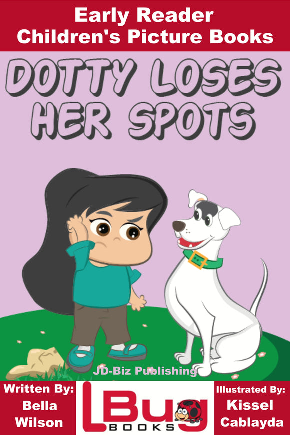 Dotty loses her spots - Early Reader - Children's Picture Books