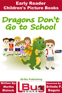 Dragons Don't Go to School - Early Reader - Children's Picture Books