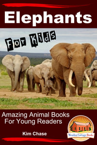 Elephants For Kids  Amazing Animal Books for Young Readers