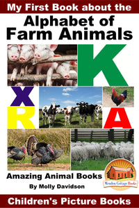 My First Book about the Alphabet of Farm Animals -Amazing Animal Books