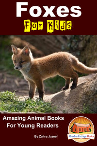 Foxes For Kids Amazing Animal Books For Young Readers