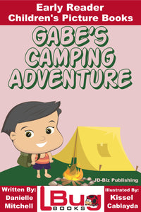 Gabe's Camping Adventure - Early Reader - Children's Picture Books