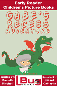 Gabe's Recess Adventure - Early Reader - Children's Picture Books