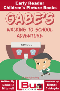 Gabe's Walking to School Adventure - Early Reader - Children's Picture Books