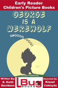George is a Werewolf - Early Reader Children's Picture Books