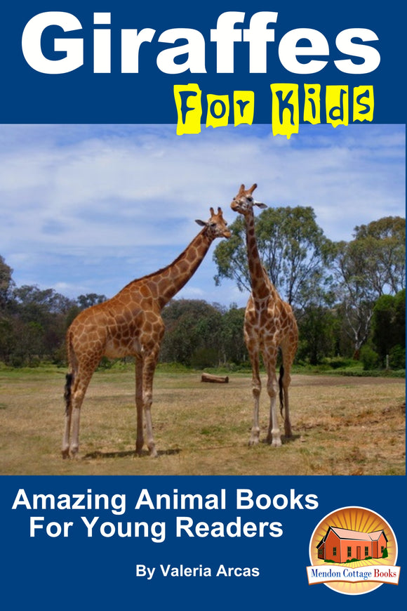 Giraffes For Kids-Amazing Animal Books For Young Readers