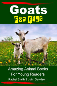 Goats For Kids - Amazing Animal Books For Young Readers