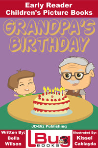 Grandpa's Birthday - Early Reader - Children's Picture Books