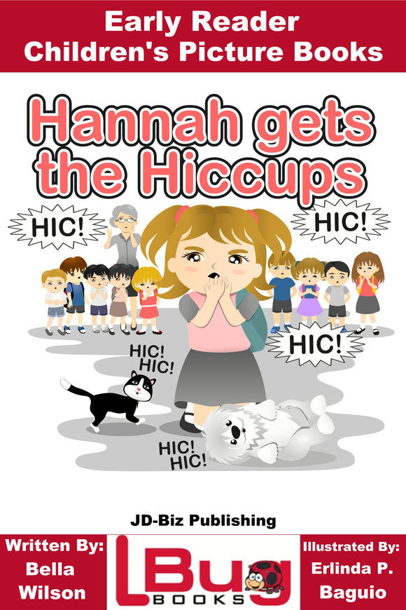 Hannah gets the Hiccups - Early Reader - Children's Picture Books