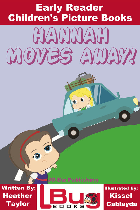 Hannah Moves Away! - Early Reader - Children's Picture Books