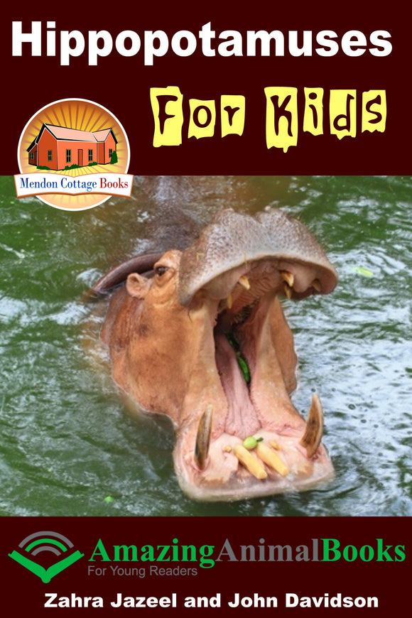 Hippopotamuses For Kids - Amazing Animal Books for Young Readers