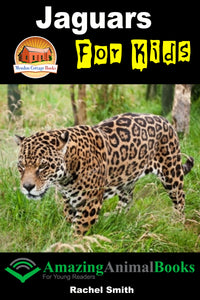 Jaguars For Kids - Amazing Animal Books For Young Readers