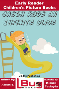 Jason Rode an Infinite Slide - Early Reader - Children's Picture Books
