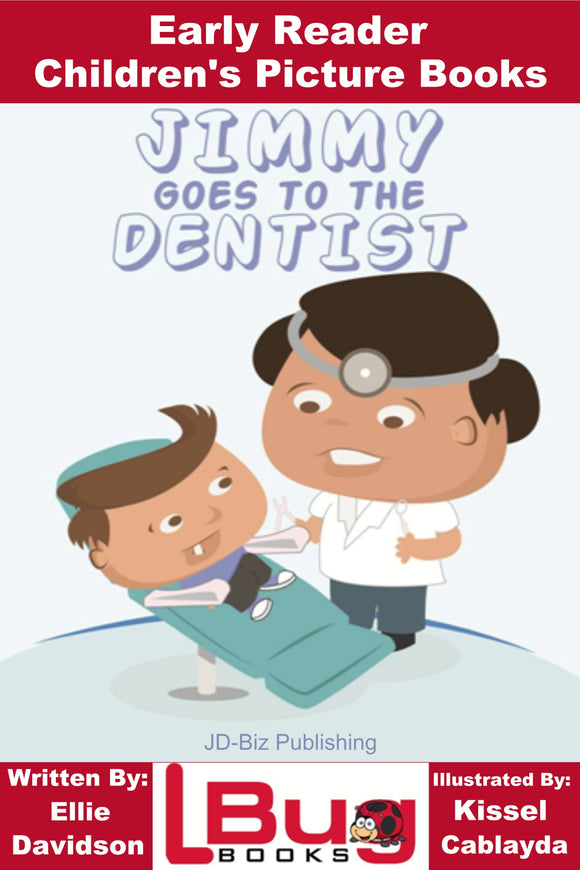 Jimmy goes to the Dentist - Early Reader - Children's Picture Books