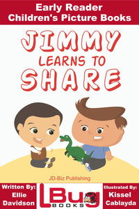 Jimmy learns to Share - Early Reader - Children's Picture Books