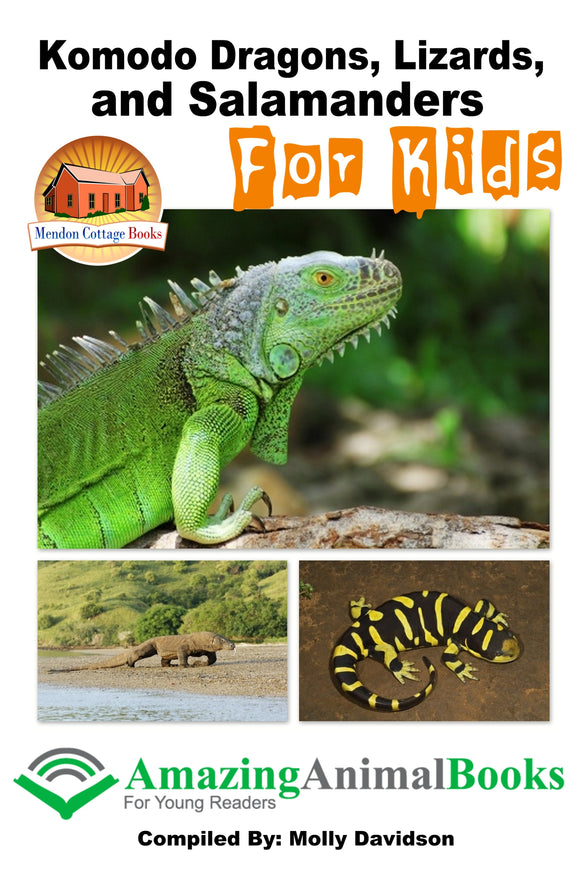 Komodo Dragons, Lizards, and Salamanders for Kids-Amazing Animal Books for Young Readers