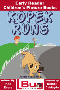 Kopek Runs - Early Reader - Children's Picture Books