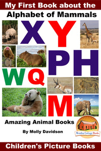 My First Book about the Alphabet of Mammal - Animal Amazing Books