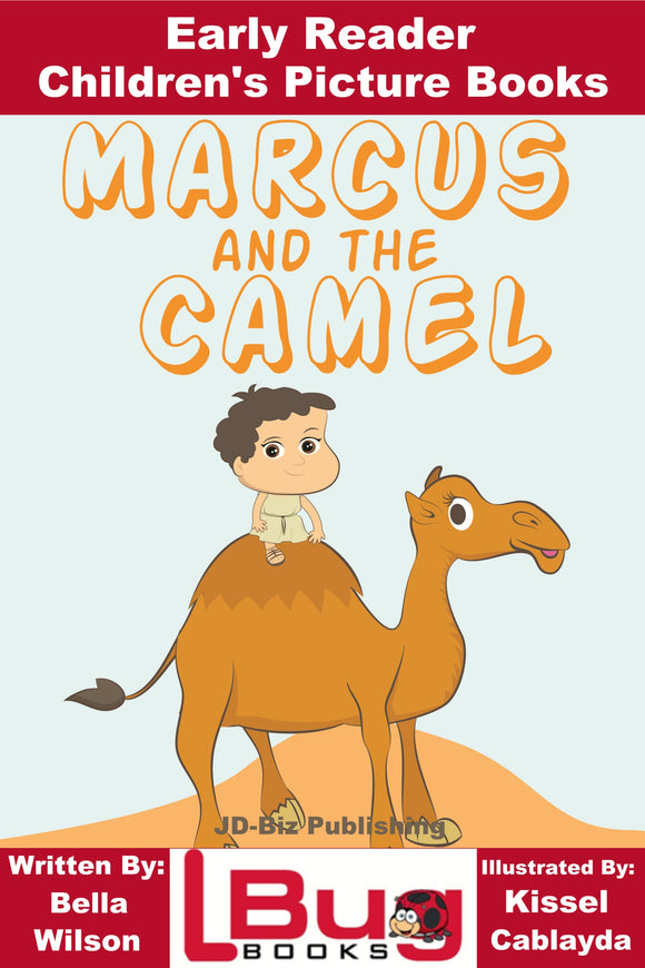Marcus and the Camille - Early Reader Children's Picture Book