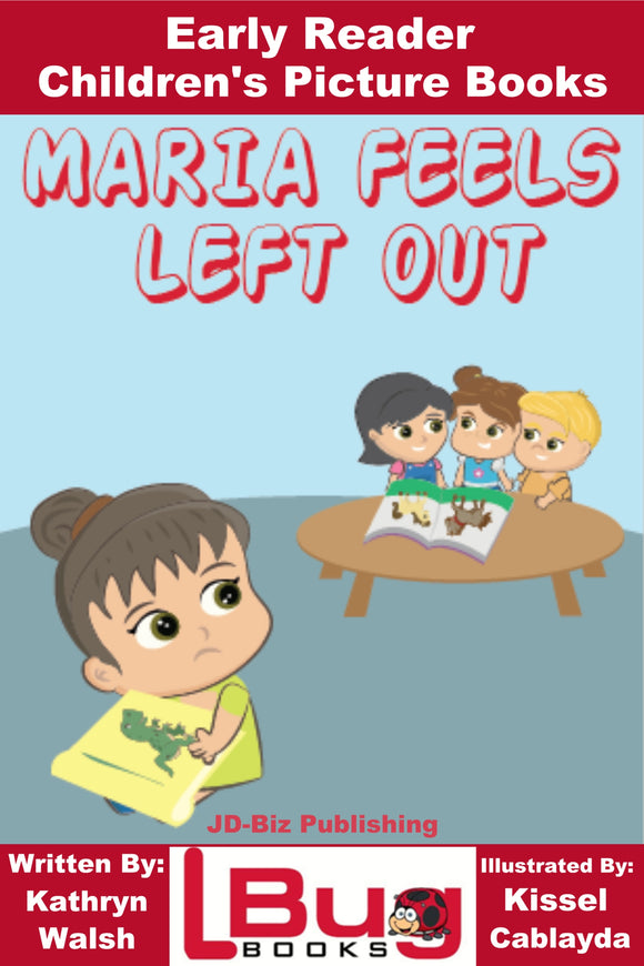 Maria Feels Left Out- Early Reader Children's Picture Book