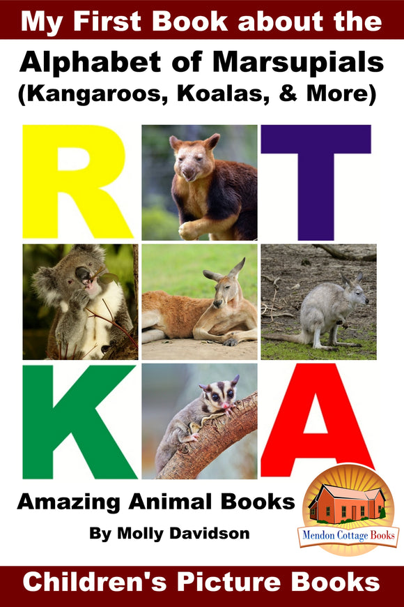 My First Book about the Alphabet of Marsupials - Amazing Animal Books