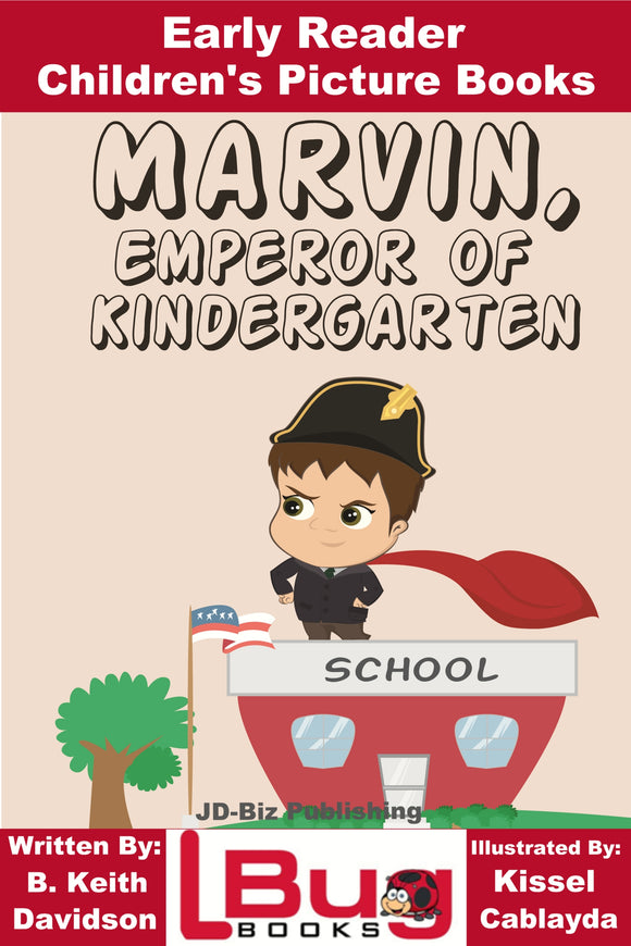 Marvin Emperor of Kindergarten - Early Reader - Children's Picture Books