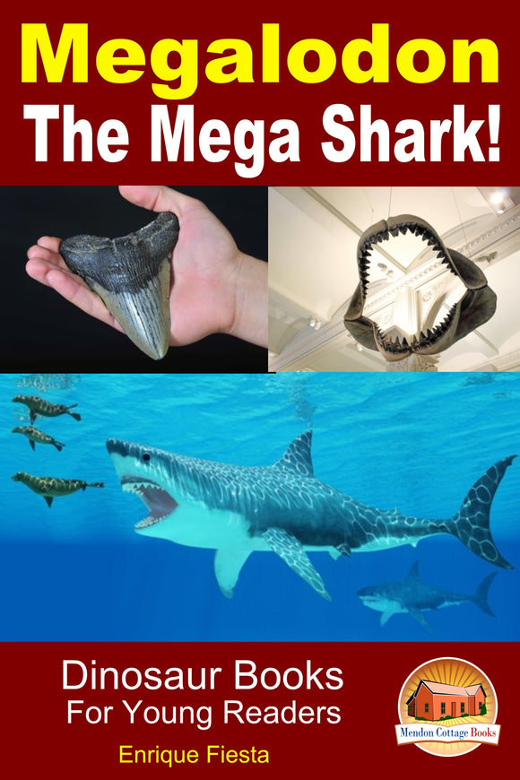 Megalodon The Mega Shark!-Dinosaur Books For Young Readers