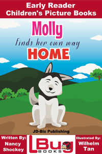 Molly finds her own way Home - Early Reader Children's Picture Books