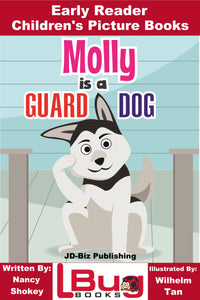 Molly is a Guard Dog - Early Reader Children's Picture Books