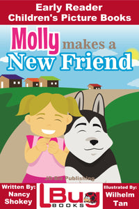 Molly makes a New Friend - Early Reader Children's Picture Books