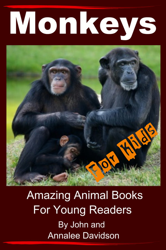 Monkeys – For Kids – Amazing Animal Books for Young Readers