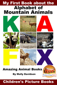 My First Book about the Alphabet of Mountain Animals - Amazing Animal Books