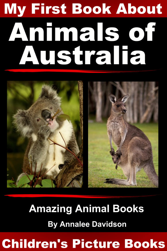 My First Book about Animals of  Australia - Amazing Animal Books
