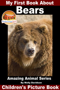 My First Book About Bears - Amazing Animal Books