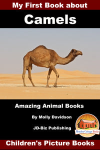 My First Book about Camels-Amazing Animal Books Children's Picture Books