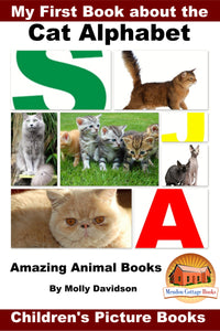 My First Book about the Cat Alphabet Amazing Animal Books Children's Picture Books