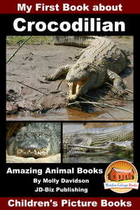 My First Book about Crocodilian Amazing Animal Books Children's Picture Books