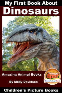 My First Book about Dinosaurs - Amazing Animal Books