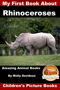 My First Book about Rhinoceroses - Amazing Animal Books