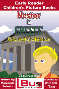 Nestor in Greece, Cradle of Civilazation - Early Reader Children's Picture Book