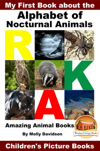 My First Book about the Alphabet of Nocturnal Animals - Amazing Animal Books
