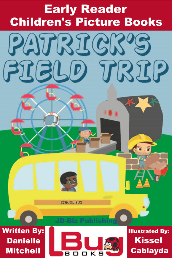 Patrick's Field Trip - Early Reader Children's Picture Books