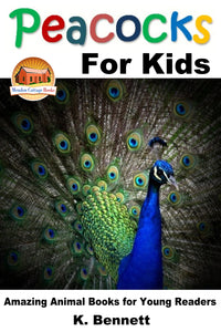 Peacocks for Kids-Amazing Animal Books for Young Readers