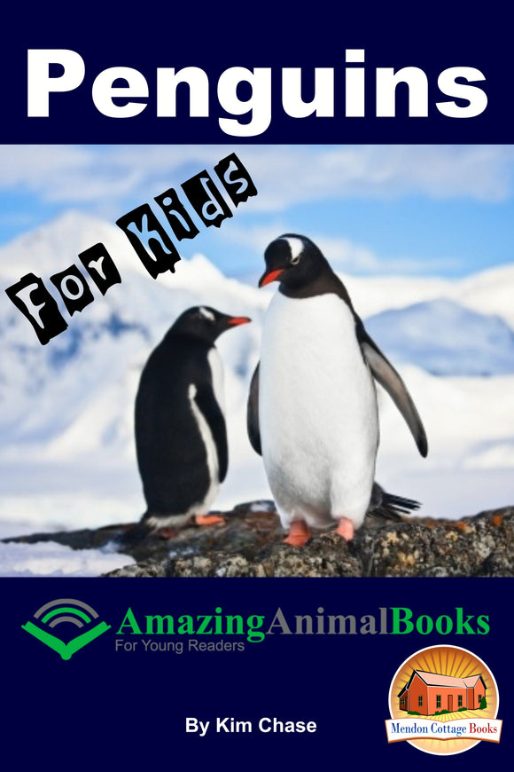 Penguins For Kids-  Amazing Animal Books for Young Readers