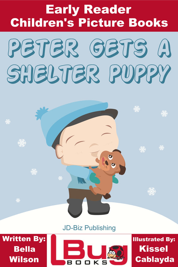 Peter Gets a Shelter Puppy - Early Reader Children's Picture Books