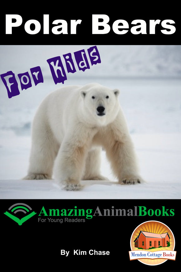 Polar Bears For Kids-Amazing Animal Books for Young  Readers