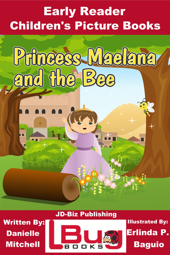 Princess Maelana and the Bee - Early Reader Children's Picture Books